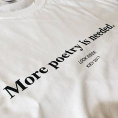 More poetry is needed t-shirt white cotton t-shirt poetry