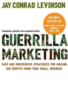 Guerilla Marketing: Easy and Inexpensive Strategies for Making Big Profits from Your Small Business Paperback – May 2007 Future Of Marketing, Sales And Marketing, Marketing Books, Guerilla Marketing, Internet Marketing, Book Photography, Amazing Photography, Mobile Advertising, Books 2018