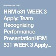 hrm 531 week 2 team reflections Hrm 531 week 6 learning team reflection discuss the work you completed for your client this week  psy 225 week 2 resilience presentation $799 add to cart.