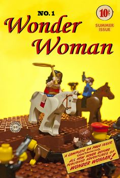 Recreation of Wonder Woman #1 cover ... with Legos! Wonder Woman & Legos? Oh my!