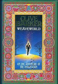 Weaveworld (1987) 1st UK edition. Dark fantasy novel