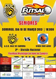 ACR (Futsal Seniores M)  ACR Vale de Cambra vs Viseu 2001 ADSC   > 10 Março 2013 - 18h00   @ Pavilhão Municipal de Vale de Cambra