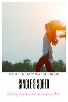 Single & Sober – Modern Dating 101