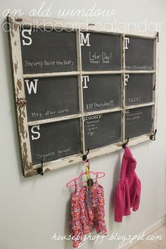 Old Window to Chalkboard Calendar - I turned an old window (found on the side of the road) into a functional weekly chalkboard calendar with hooks! #BudgetUpgra…