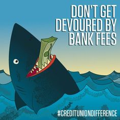 Credit Unions save their members over a BILLION dollars a year from lower fees…