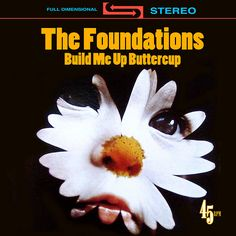 """""""Build Me Up Buttercup"""" by The Foundations"""