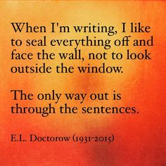 Today we honor the late #ELDoctorow for his outstanding contributions to the #literary world. As #writers, whether you #write to live or live to write, remember that the legacy of your work remains. #amwriting #amreading #amProse #wordporn #qotd #quotes #logophile #bibliophile #writerslife #writersofig #authorsofig #poetsofig #WritersCommunity #poetscommunity #creativewriting