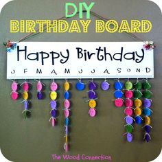 DIY Birthday Board - Here you go mom!  Think we could make a wall sized one for our crew??