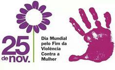 Dia Mundial pelo Fim da Violência Contra a Mulher ♡