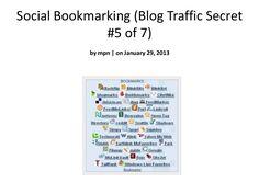social-bookmarking-blog-traffic-secret-5-of-7 by Amy Murphy via Slideshare