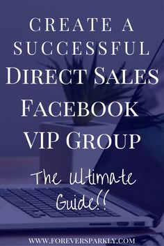 Have a direct sales Facebook Group? Click to read the ultimate guide on the best ways to set up and manage a successful Facebook VIP Group! via @Kristy E.   Direct Sales Blogger