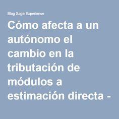 Cómo afecta a un autónomo el cambio en la tributación de módulos a estimación directa - Blog Sage Experience