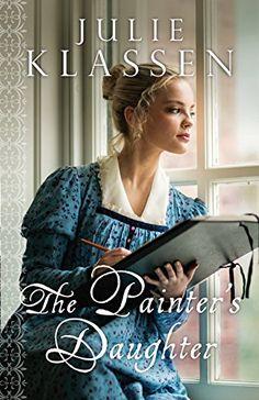 The Painter's Daughter by Julie Klassen http://www.amazon.com/dp/0764210726/ref=cm_sw_r_pi_dp_rkM7ub1HRPXTS (December 2015)