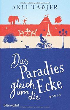 Das Paradies gleich um die Ecke: Roman von Akli Tadjer https://www.amazon.de/dp/3764505370/ref=cm_sw_r_pi_dp_EWNExb3W0351S