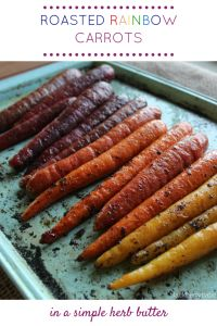 These rainbow carrots are so beautiful and delicious, roasted in an easy herb butter! #paleo #vegetarian