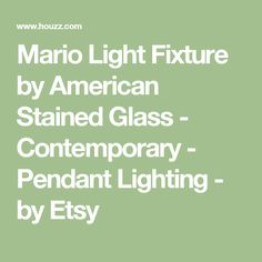 Mario Light Fixture by American Stained Glass - Contemporary - Pendant Lighting - by Etsy