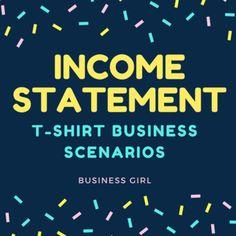 Income Statement T-Shirt Business Scenarios - Art Education ideas Income Statement, Financial Statement, School Classroom, Classroom Activities, Classroom Ideas, Accounting Classes, Accounting Online, Aries, Creative Teaching