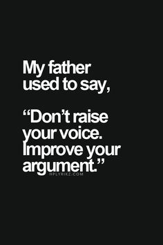 My father didn't say this but it makes sense