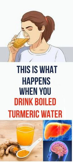 THIS IS WHAT HAPPENS TO YOUR BODY WHEN YOU DRINK BOILED TURMERIC WATER