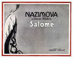 """Nazimova in Oscar Wilde's """"Salome,"""" directed by Charles Bryant 1922"""