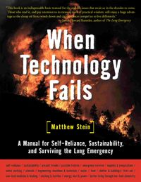 When Technology Fails-There's never been a better time to be prepared. When Technology Fails:A Manual for Self-Reliance, Sustainability, and Surviving the Long Emergency is author Matthew Stein's comprehensive primer on sustainable living skills incl Best Survival Books, Survival Prepping, Emergency Preparedness, Survival Skills, Emergency Planning, Emergency Preparation, Survival Hacks, Survival Stuff, Urban Survival