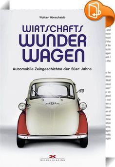 Wirtschaftswunderwagen    :  Die Geschichte der deutschen Autos der 1950er Jahre ist auch eine Kulturgeschichte der zwei jungen deutschen Staaten. Walter Hönscheidt, der diese Zeit selbst erlebt hat, hat sie nun dokumentiert.In den frühen Fünfzigern fanden die Menschen in der jungen Bundesrepublik und der jungen DDR langsam zu sich. Die schlimmsten Zeiten waren vorüber, fast alle hatten wieder ein festes Dach über dem Kopf, ausreichend zu essen und Arbeit. An ein Auto war für die meist...