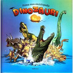 Prima mea enciclopedie - Dinozauri