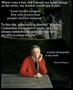 Look for the helpers . . .