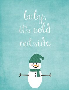 Free Christmas Printable: Baby It's Cold Outside