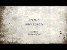 Monica Gae - Para ti (regrabado) - YouTube