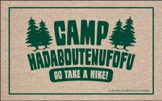 Camp Hadaboutenufofu. Go Take A Hike! Humorous Durable Doormat:Amazon:Patio, Lawn & Garden