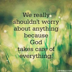 We really shouldn't worry about anything because God takes care of everything. #KWMinistries