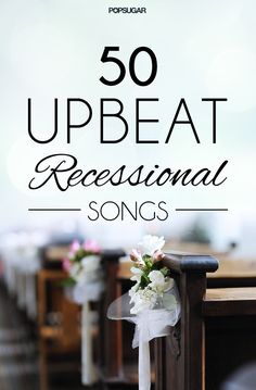 Wedding Music: 50 Upbeat Recessional Songs. These songs are not too upbeat and not too slow. They are just perfect to get the crowd dancing.