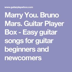 Marry You. Bruno Mars. Guitar Player Box - Easy guitar songs for guitar beginners and newcomers