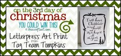 3rd day of christmas giveaways - (december 3rd) christmas quote letterpress print from tag team tompkins | www.livecrafteat.com
