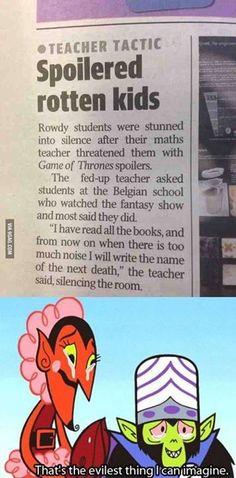 game of thrones spoilers..that's evil teacher