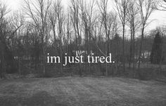 tired tired tired tired tired