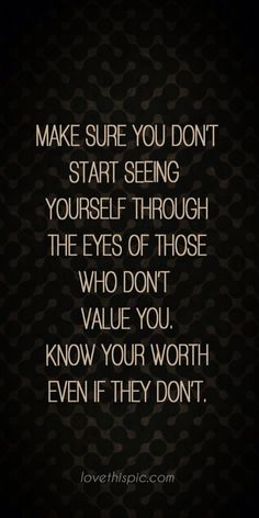 Know you are worth more!