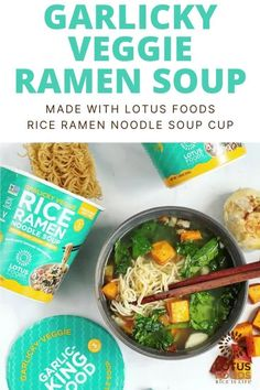 Garlicky Veggie Ramen Soup made with Lotus Foods Garlicky Veggie Rice Ramen Noodle Soup Cup Ramen Noodle Soup, Ramen Noodles, Cold Noodles, Noodle Salad, How To Make Ramen, Food Inc, Ramen Recipes, Veggie Noodles, Food Stamps