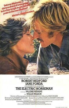 The Electric Horseman (1979) Robert Redford plays an ex-world champion cowboy, reduced to huckstering breakfast food in a suit studded with flashing lights. Jane Fonda is a chic, sharp member of the e