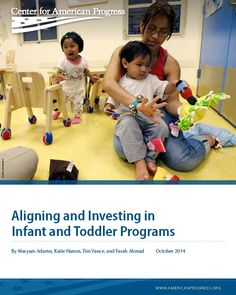 """""""Today's infants and toddlers provide a glimpse of what is on the horizon. In order to move toward closing the racial income and achievement gaps, policymakers must first close the school-readiness gap. This requires investing in the nation's most valuable resource: America's youngest citizens—our infants and toddlers."""""""