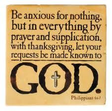 Philippians 4:6 ... but in every thing by prayer and supplication with thanksgiving... †
