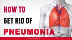 Top 38 ways on to get rid of pneumonia naturally & fast Antibiotics For Pneumonia, Natural Antibiotics, Pneumonia Symptoms, Natural Remedies For Pneumonia, Natural Home Remedies, Chest Infection Remedies, Health And Beauty Tips, Health Tips, Getting Rid Of Mucus