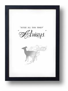 Hey, I found this really awesome Etsy listing at https://www.etsy.com/uk/listing/211648535/after-all-this-time-always-severus-snape
