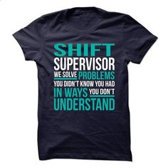 AWESOME TSHIRTS FOR THE **SHIFT SUPERVISOR** - #fall hoodie #sweater for women. PURCHASE NOW => https://www.sunfrog.com/No-Category/AWESOME-TSHIRTS-FOR-THE-SHIFT-SUPERVISOR.html?68278