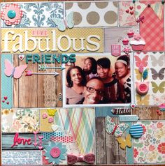 FIVE FABULOUS FRIENDS.... layout inspired by Nicole Jones