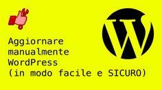 Come aggiornare manualmente WordPress (in modo facile e SICURO)