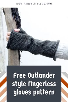 Free Outlander Gloves Pattern Outlander knitting patterns - make a pair of fingerless gloves inspired by the Outlander tv series. This Outlander gloves pattern is available as a free printable. Outlander Knitting Patterns, Knitting Blogs, Loom Knitting, Free Knitting, Knitting Patterns Free, Baby Knitting, Free Pattern, Fingerless Gloves Knitted, Mittens Pattern