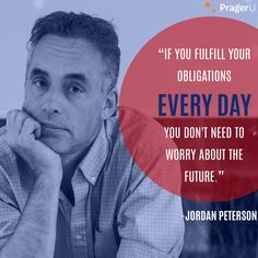 """If you fulfill your obligations every day, you don't need to worry about the future. Great Quotes, Inspirational Quotes, Motivational, Missing Quotes, Wisdom Quotes, Me Quotes, Jordan B, Jordan Peterson, Life Rules"