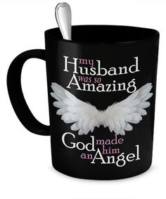 My Husband was so Amazing God made him an Angel  Memorial Gift Mug for loss of Husband  *11oz Mug  *Same Print on each side  *Dishwasher and microwave safe Ceramic Mug  *Your Coffee Cup will be Printed and shipped from the USA  *Black mugs are a slightly softer black than it appears in the preview where the design is printed.  *The highest quality printing possible is used. Your Ceramic Mug will never fade no matter how many times you wash it.  ***** Memorial Angel Wing Coffee Mug for loss…